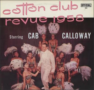 BM 06 CAB_CALLOWAY_COTTON+CLUB+REVUE+1958-373297.jpg