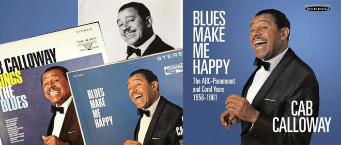 """The Hi de Ho blog   Cab Calloway's """"Blues Make Me Happy""""   Blog"""